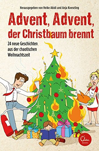 Advent, Advent der Christbaum brennt!